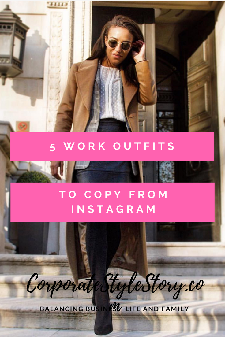 5 Work Outfits to Copy From Instagram - Corporate Style Story
